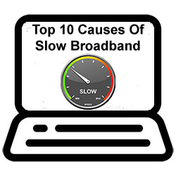 Top 10 Causes Of Slow Broadband Speeds